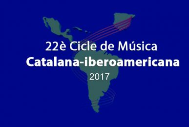 22è Cicle de Música Catalana-iberoamericana 2017